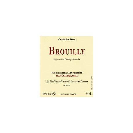 """Domaine Jean-Claude Lapalu Brouilly """"Cuvée des fous"""" 2016 etiquette"""