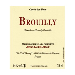 """Domaine Jean-Claude Lapalu Brouilly """"Cuvee des Fous"""" red 2017"""