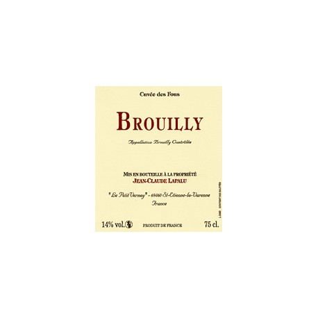 "Domaine Jean-Claude Lapalu Brouilly ""Cuvee des Fous"" red 2018"